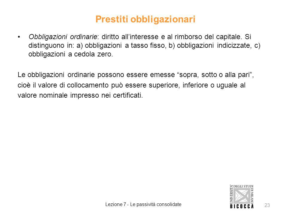Prestiti obbligazionari Obbligazioni ordinarie: diritto all'interesse e al rimborso del capitale.