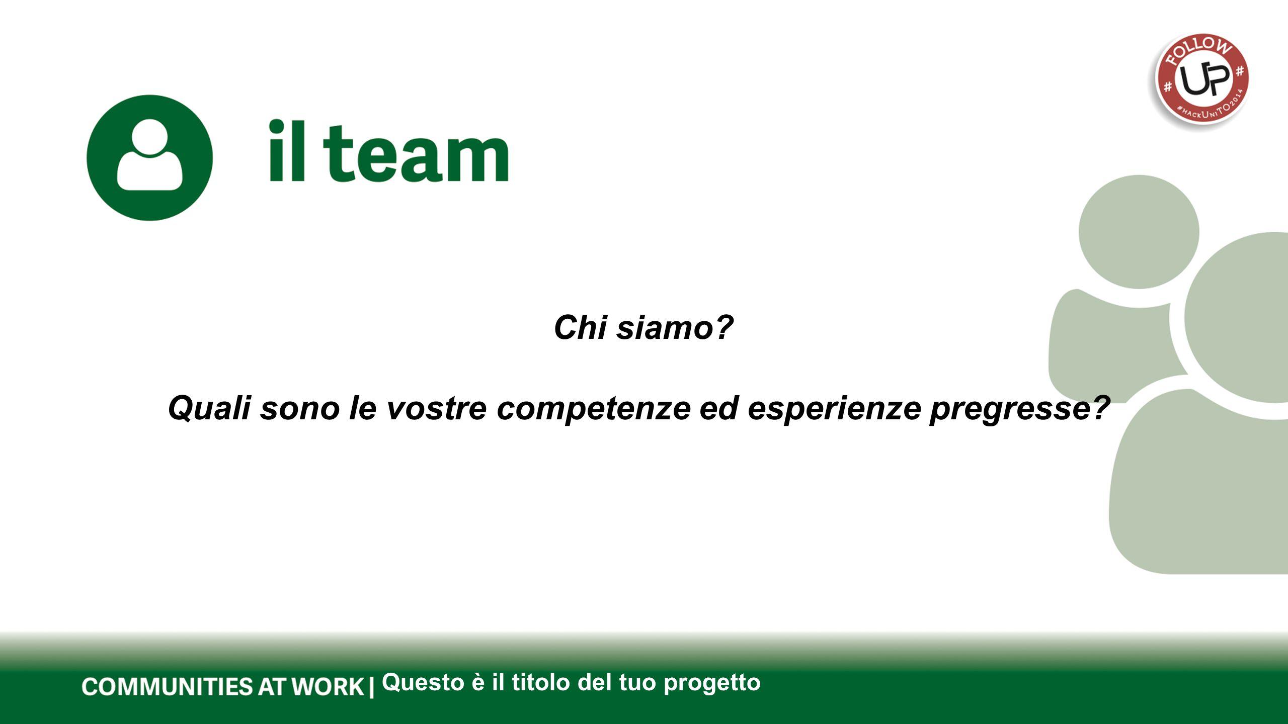Questo è il titolo del tuo progetto Quali sono i risultati che il team vuole raggiungere?
