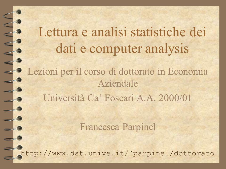 Gli applicativi statistici 4 Motivi: Analisi di grandi masse di dati; analisi complesse; tecniche di analisi basate sulle simulazioni (tecniche bootstrap); ecc.