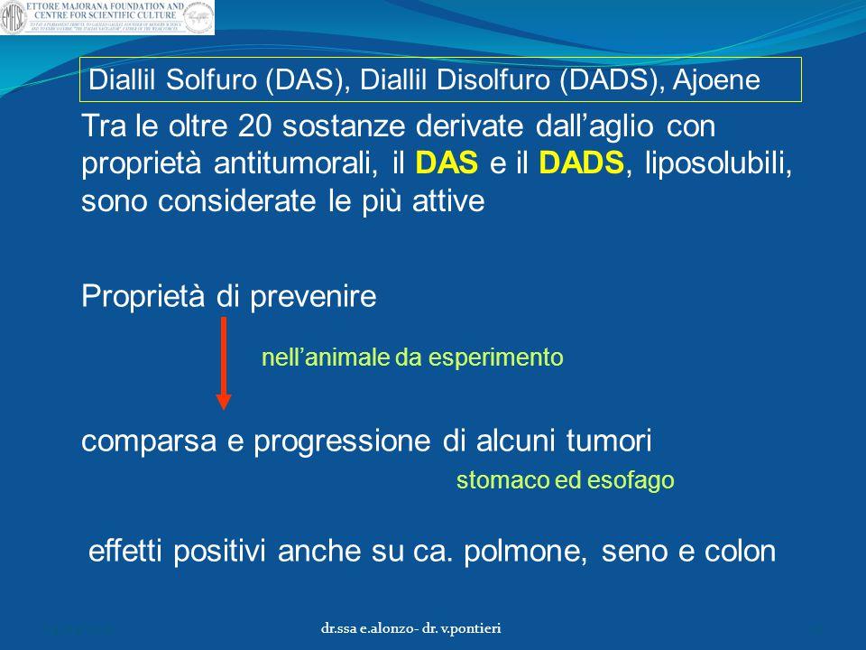 Tra le oltre 20 sostanze derivate dall'aglio con proprietà antitumorali, il DAS e il DADS, liposolubili, sono considerate le più attive Proprietà di p