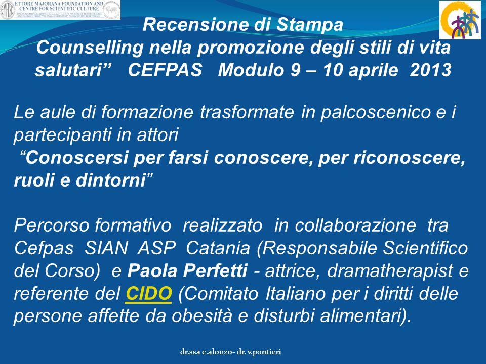 """Recensione di Stampa Counselling nella promozione degli stili di vita salutari"""" CEFPAS Modulo 9 – 10 aprile 2013 Le aule di formazione trasformate in"""