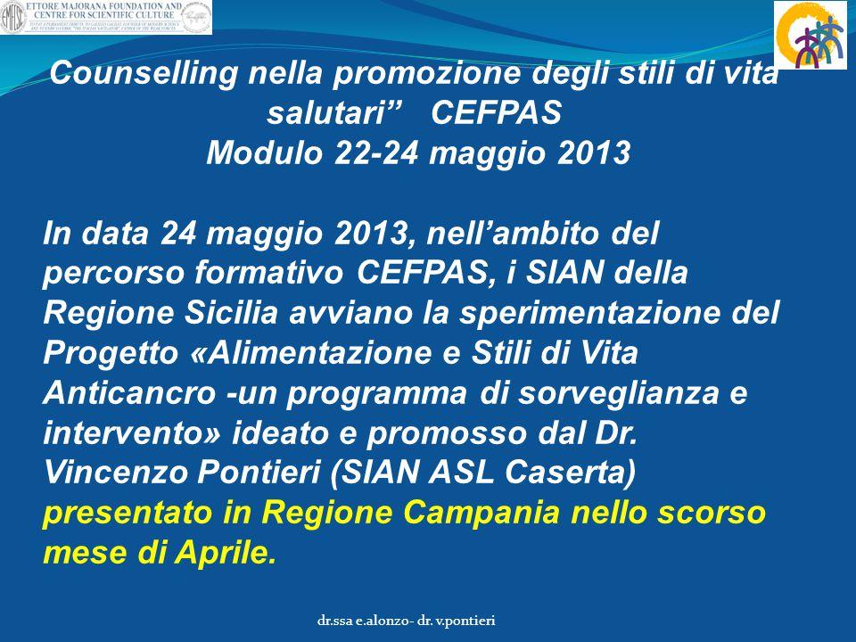 """Counselling nella promozione degli stili di vita salutari"""" CEFPAS Modulo 22-24 maggio 2013 In data 24 maggio 2013, nell'ambito del percorso formativo"""
