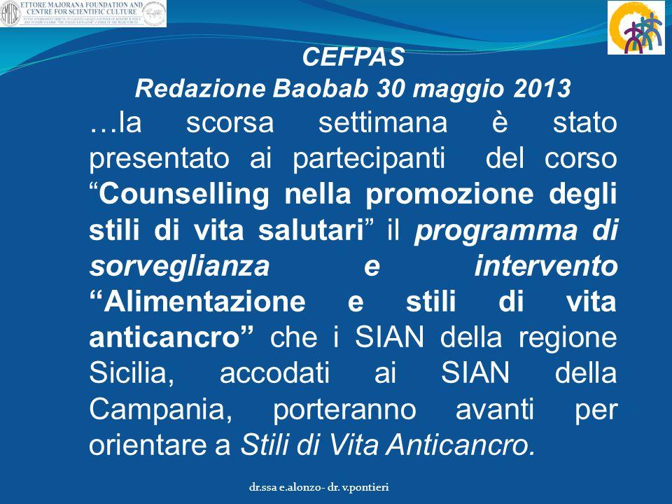 """CEFPAS Redazione Baobab 30 maggio 2013 …la scorsa settimana è stato presentato ai partecipanti del corso """"Counselling nella promozione degli stili di"""