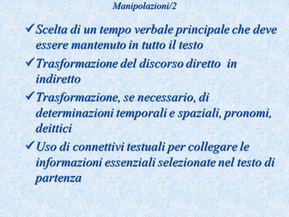 Manipolazioni/2 Scelta di un tempo verbale principale che deve essere mantenuto in tutto il testo Scelta di un tempo verbale principale che deve esser