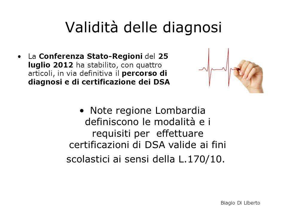 Validità delle diagnosi La Conferenza Stato-Regioni del 25 luglio 2012 ha stabilito, con quattro articoli, in via definitiva il percorso di diagnosi e