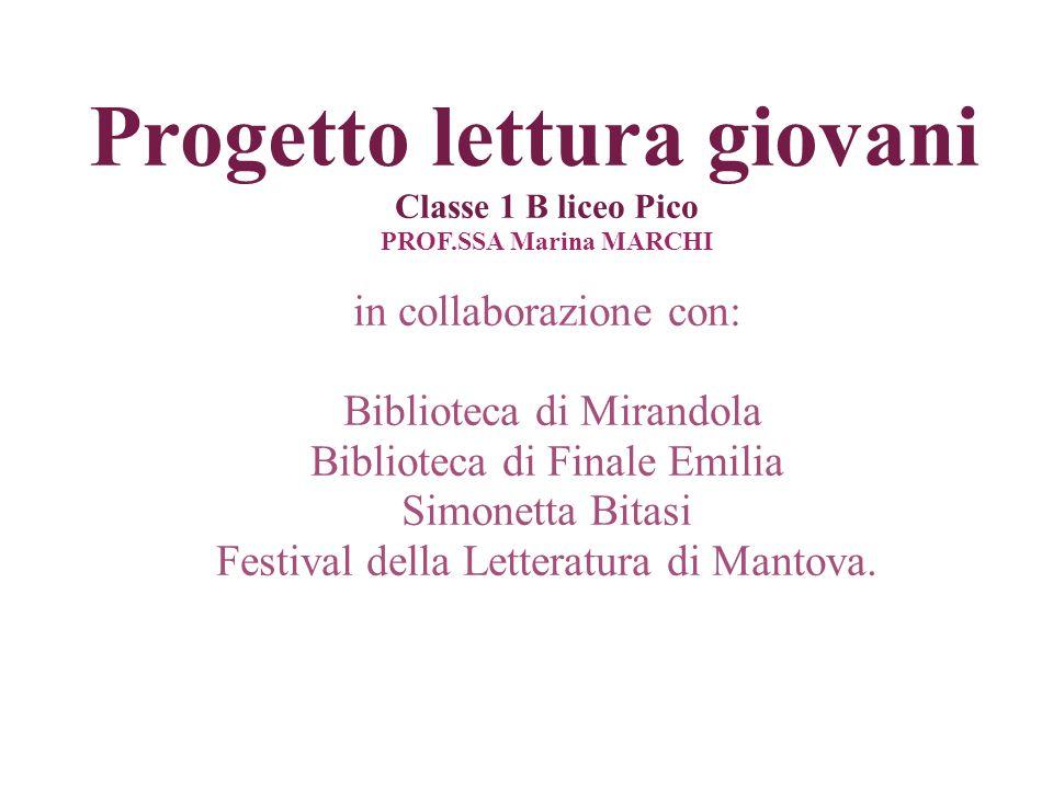 Progetto lettura giovani Classe 1 B liceo Pico PROF.SSA Marina MARCHI in collaborazione con: Biblioteca di Mirandola Biblioteca di Finale Emilia Simon
