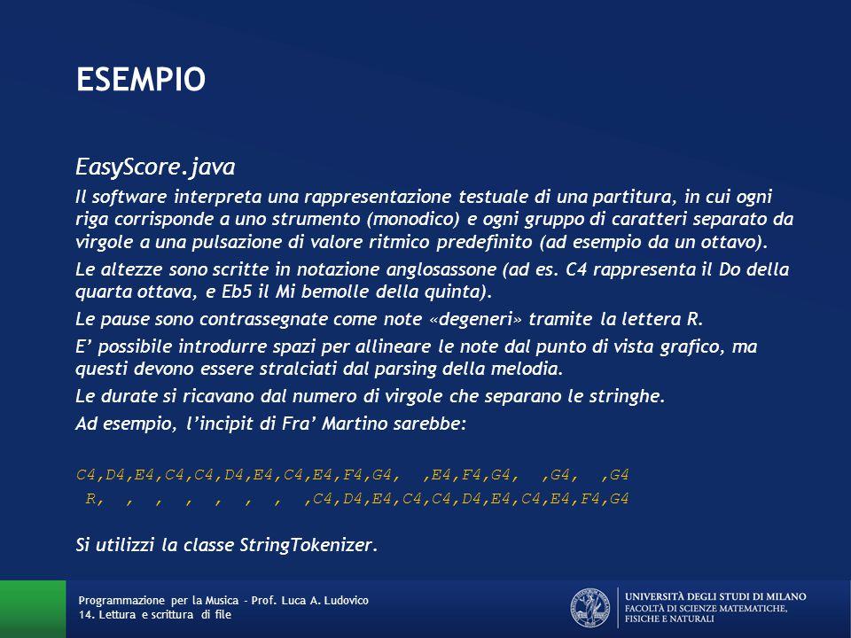 ESEMPIO EasyScore.java Il software interpreta una rappresentazione testuale di una partitura, in cui ogni riga corrisponde a uno strumento (monodico)