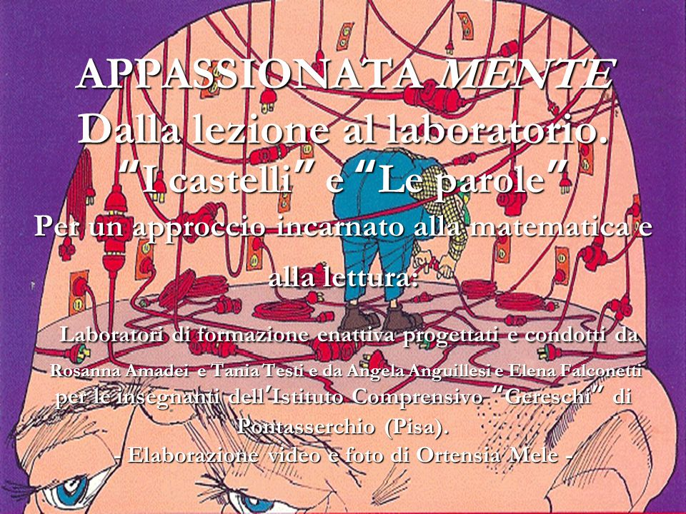 """APPASSIONATA MENTE Dalla lezione al laboratorio. """"I castelli"""" e """"Le parole"""" Per un approccio incarnato alla matematica e alla lettura: Laboratori di f"""