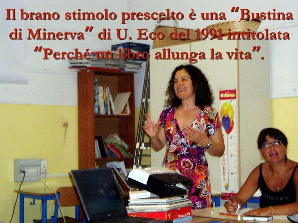 """Il brano stimolo prescelto è una """"Bustina di Minerva"""" di U. Eco del 1991 intitolata """"Perché un libro allunga la vita""""."""