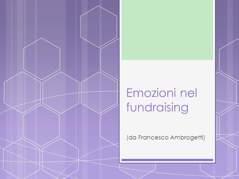Emozioni nel fundraising (da Francesco Ambrogetti)