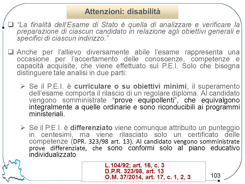 """103  """"La finalità dell'Esame di Stato è quella di analizzare e verificare la preparazione di ciascun candidato in relazione agli obiettivi generali e"""
