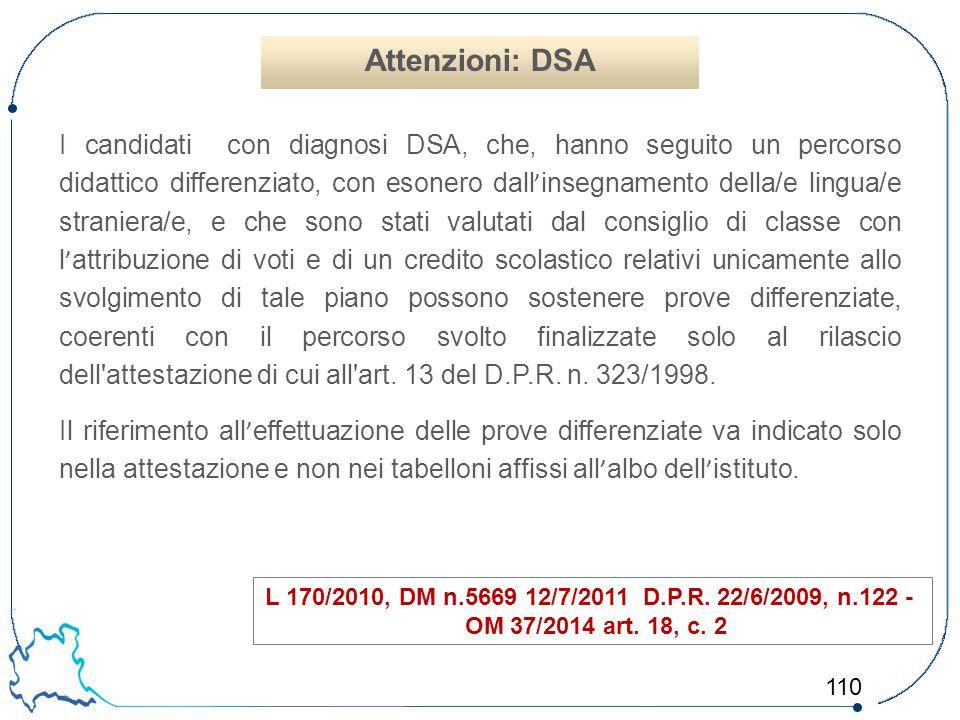 110 I candidati con diagnosi DSA, che, hanno seguito un percorso didattico differenziato, con esonero dall ' insegnamento della/e lingua/e straniera/e