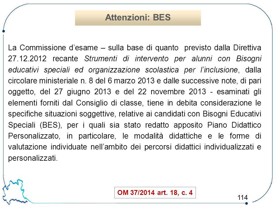 114 La Commissione d'esame – sulla base di quanto previsto dalla Direttiva 27.12.2012 recante Strumenti di intervento per alunni con Bisogni educativi