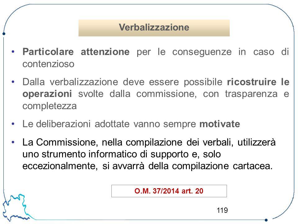 119 Particolare attenzione per le conseguenze in caso di contenzioso Dalla verbalizzazione deve essere possibile ricostruire le operazioni svolte dall