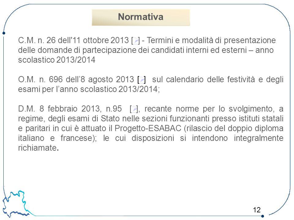 12 C.M. n. 26 dell'11 ottobre 2013 [  ] - Termini e modalità di presentazione delle domande di partecipazione dei candidati interni ed esterni – anno