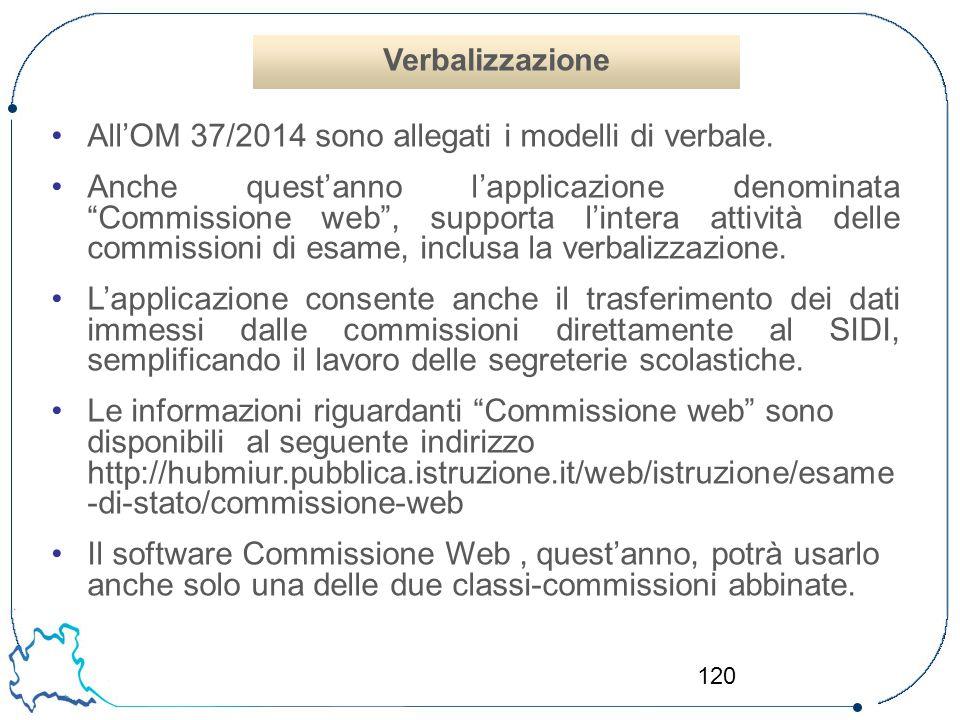 """120 All'OM 37/2014 sono allegati i modelli di verbale. Anche quest'anno l'applicazione denominata """"Commissione web"""", supporta l'intera attività delle"""