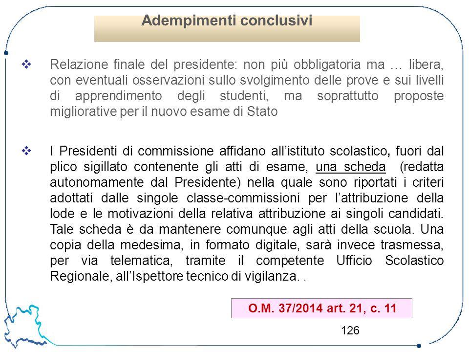 126  Relazione finale del presidente: non più obbligatoria ma … libera, con eventuali osservazioni sullo svolgimento delle prove e sui livelli di app