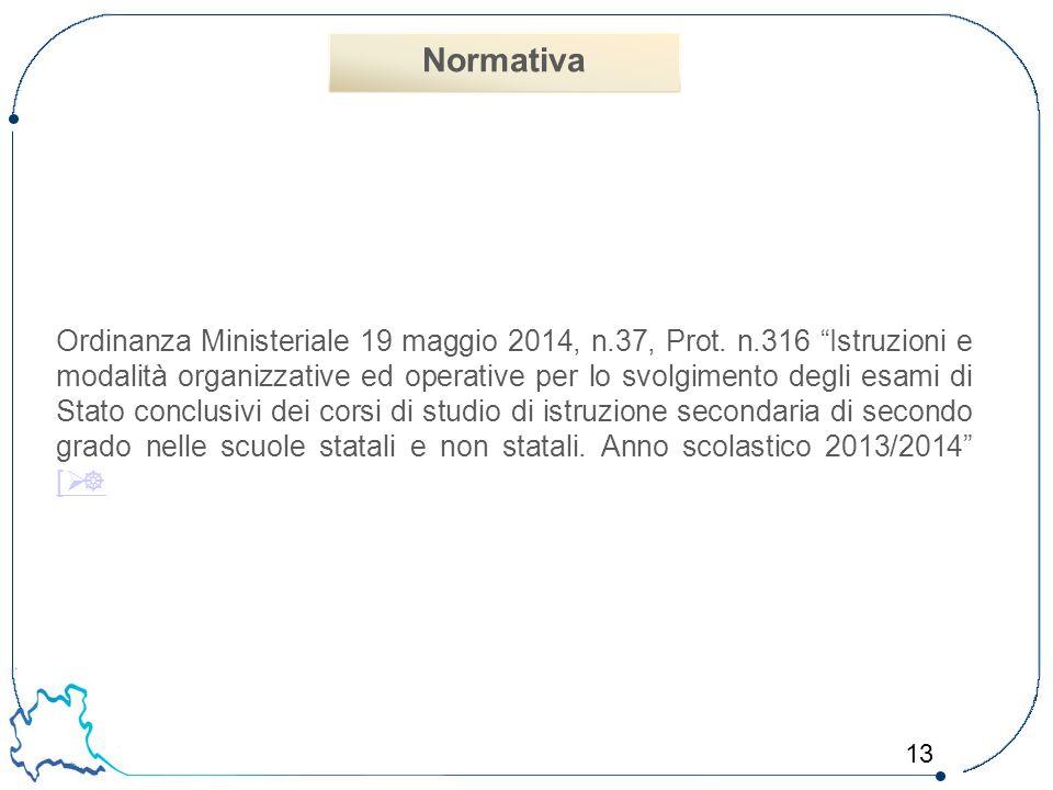 """13 Ordinanza Ministeriale 19 maggio 2014, n.37, Prot. n.316 """"Istruzioni e modalità organizzative ed operative per lo svolgimento degli esami di Stato"""