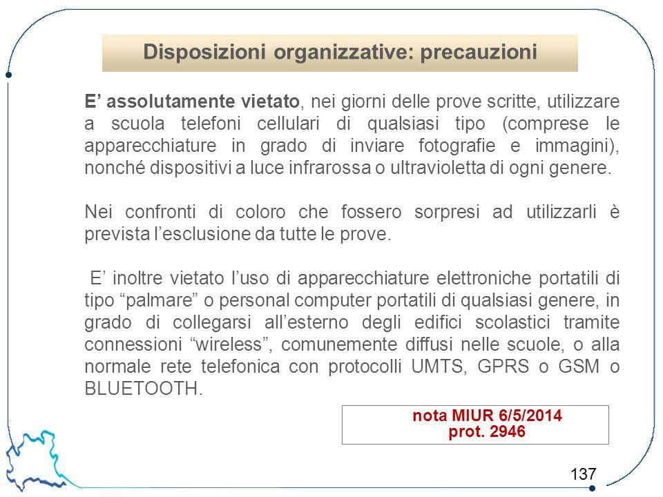 137 nota MIUR 6/5/2014 prot. 2946 E' assolutamente vietato, nei giorni delle prove scritte, utilizzare a scuola telefoni cellulari di qualsiasi tipo (
