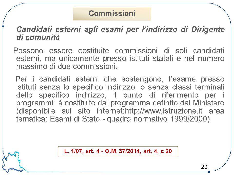 29 Candidati esterni agli esami per l ' indirizzo di Dirigente di comunit à Possono essere costituite commissioni di soli candidati esterni, ma unicam