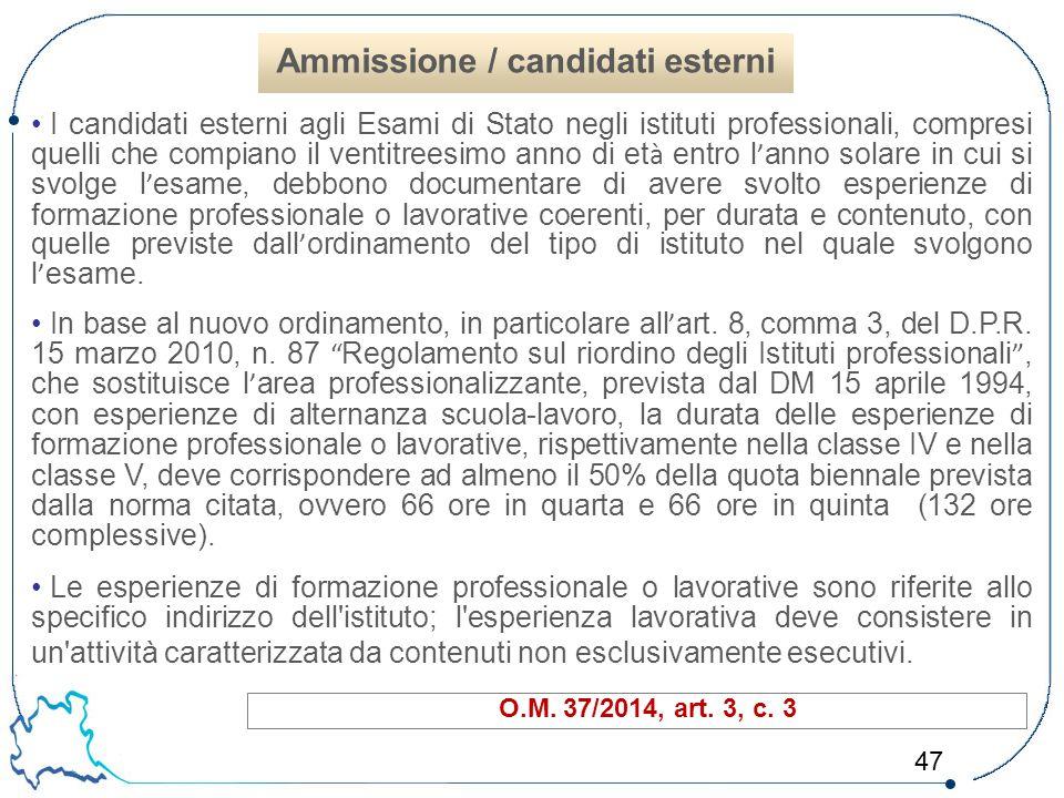 47 I candidati esterni agli Esami di Stato negli istituti professionali, compresi quelli che compiano il ventitreesimo anno di et à entro l ' anno sol
