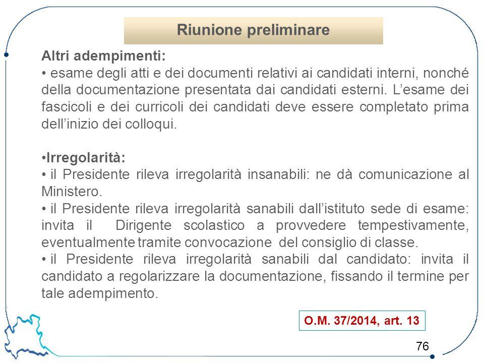 76 O.M. 37/2014, art. 13 Altri adempimenti: esame degli atti e dei documenti relativi ai candidati interni, nonché della documentazione presentata dai