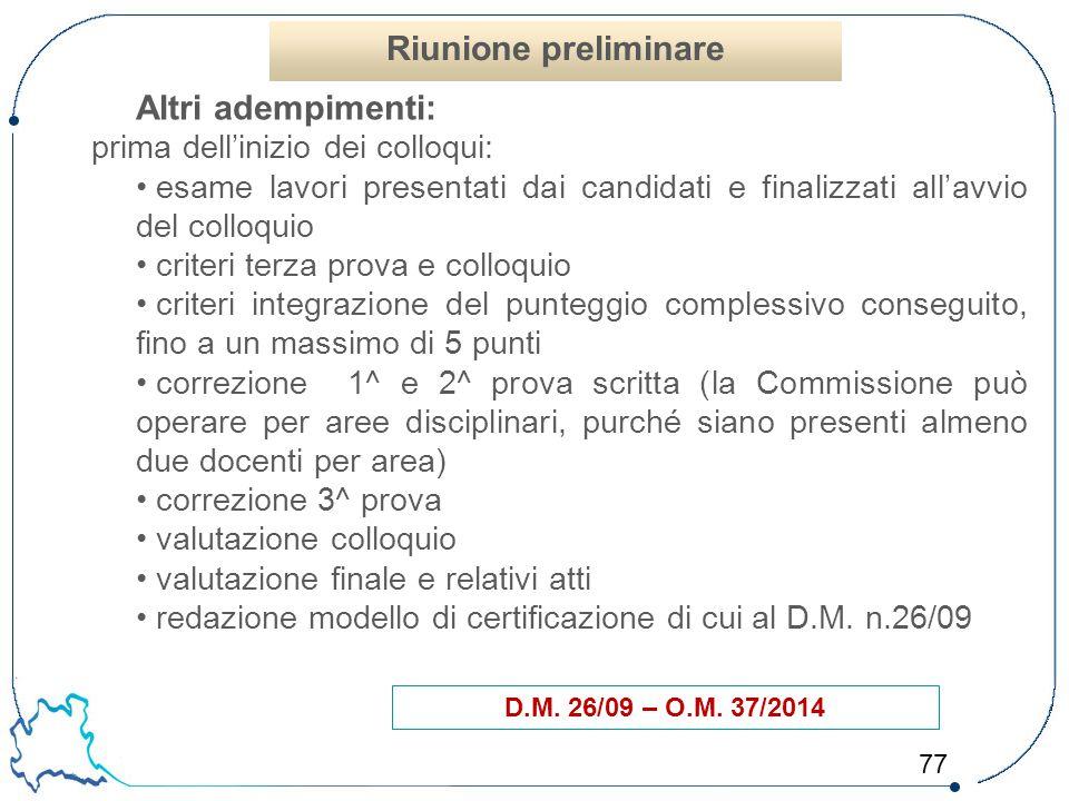 77 D.M. 26/09 – O.M. 37/2014 Altri adempimenti: prima dell'inizio dei colloqui: esame lavori presentati dai candidati e finalizzati all'avvio del coll