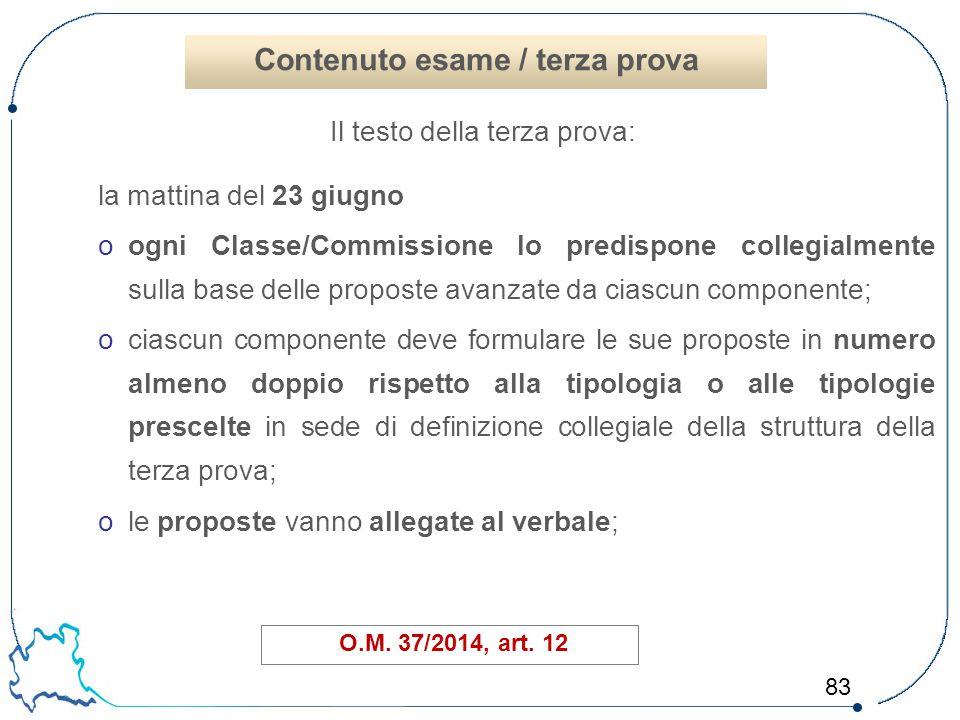 83 la mattina del 23 giugno oogni Classe/Commissione lo predispone collegialmente sulla base delle proposte avanzate da ciascun componente; ociascun c