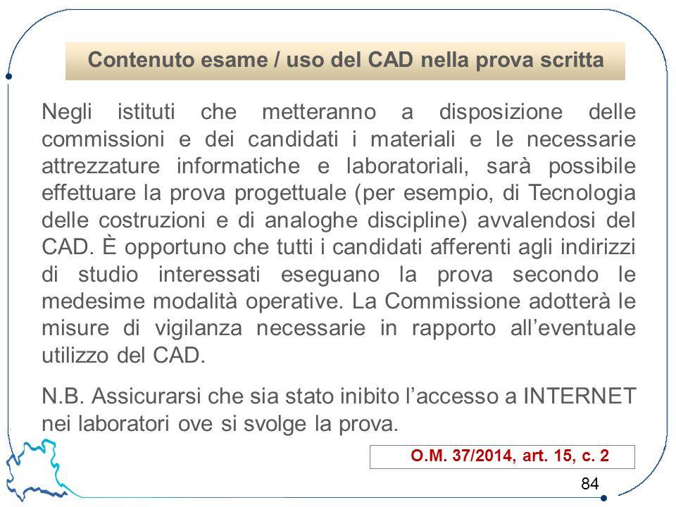 84 Negli istituti che metteranno a disposizione delle commissioni e dei candidati i materiali e le necessarie attrezzature informatiche e laboratorial