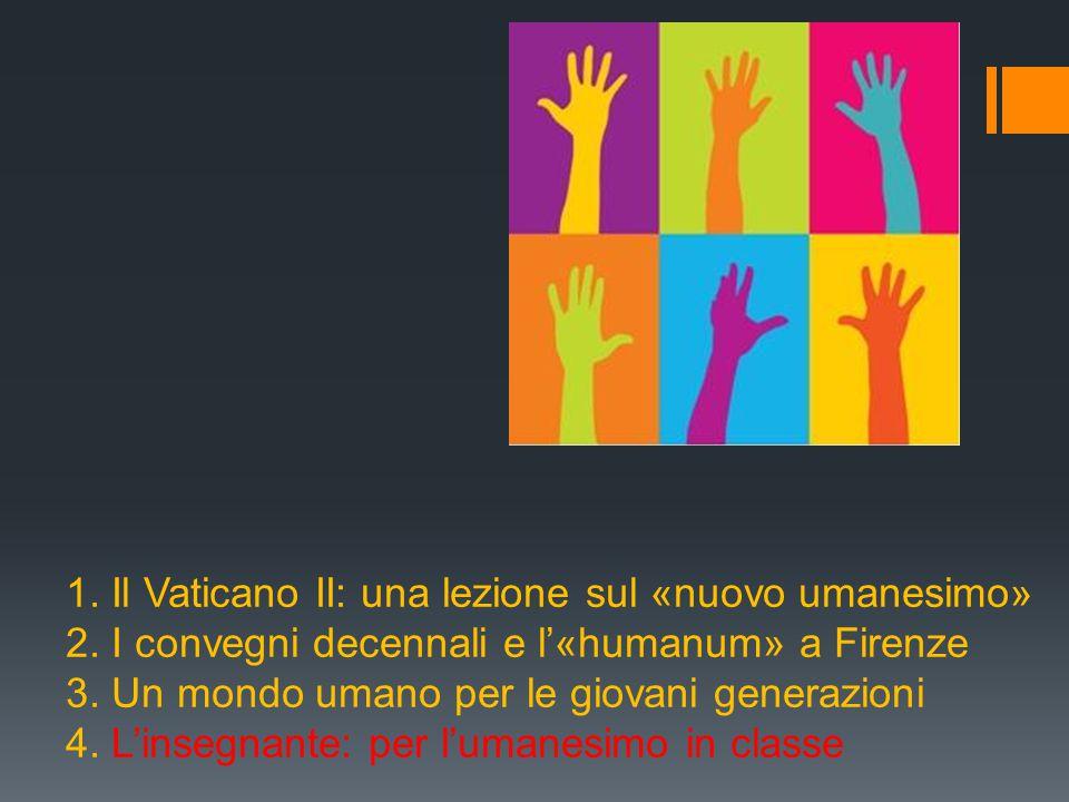 1. Il Vaticano II: una lezione sul «nuovo umanesimo» 2.