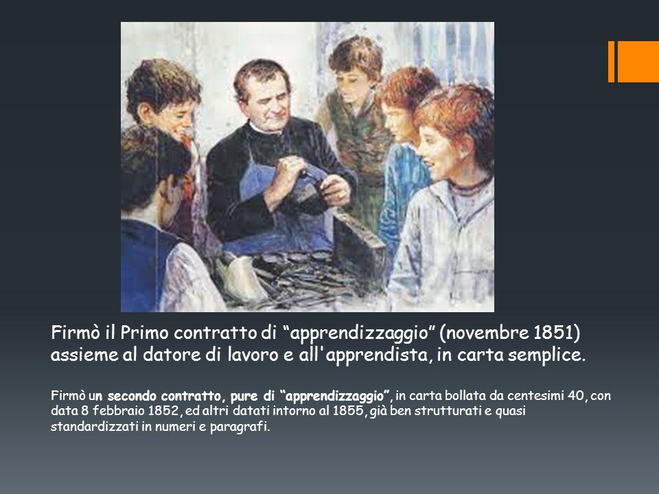 Firmò il Primo contratto di apprendizzaggio (novembre 1851) assieme al datore di lavoro e all apprendista, in carta semplice.