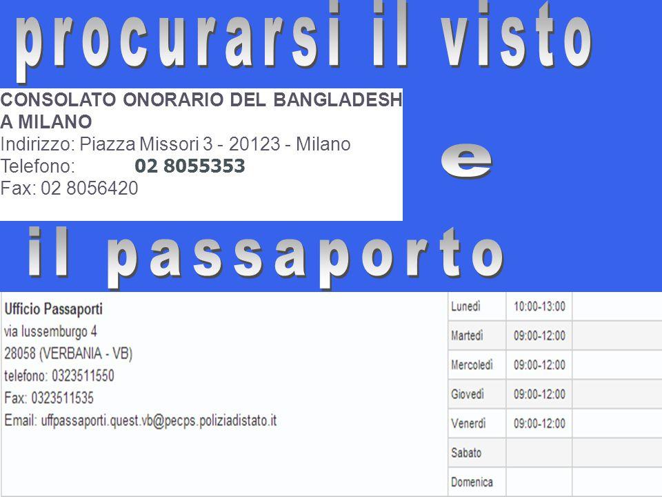 CONSOLATO ONORARIO DEL BANGLADESH A MILANO Indirizzo: Piazza Missori 3 - 20123 - Milano Telefono: 02 8055353 Fax: 02 8056420