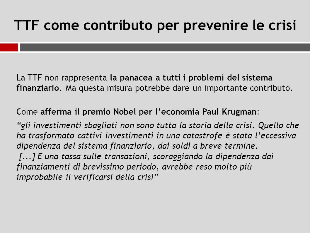 TTF come contributo per prevenire le crisi La TTF non rappresenta la panacea a tutti i problemi del sistema finanziario.
