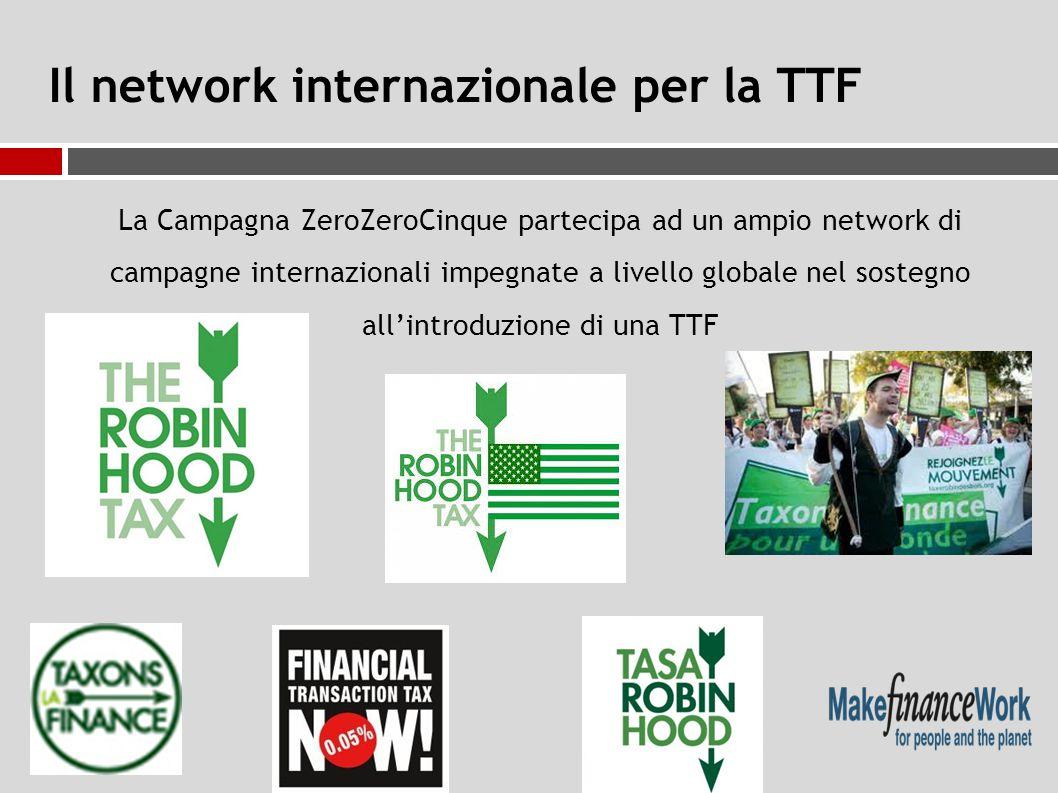 Il network internazionale per la TTF La Campagna ZeroZeroCinque partecipa ad un ampio network di campagne internazionali impegnate a livello globale nel sostegno all'introduzione di una TTF