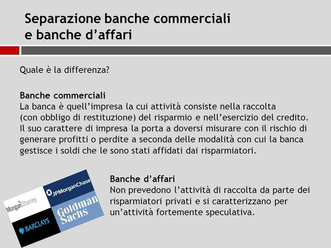Separazione banche commerciali e banche d'affari Quale è la differenza.