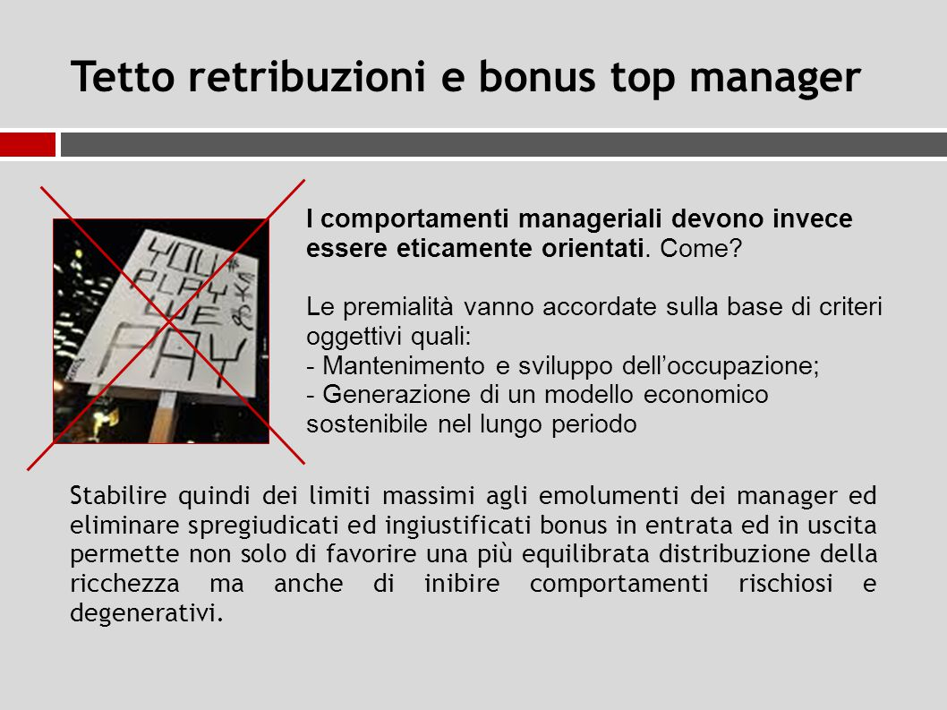 Tetto retribuzioni e bonus top manager I comportamenti manageriali devono invece essere eticamente orientati.