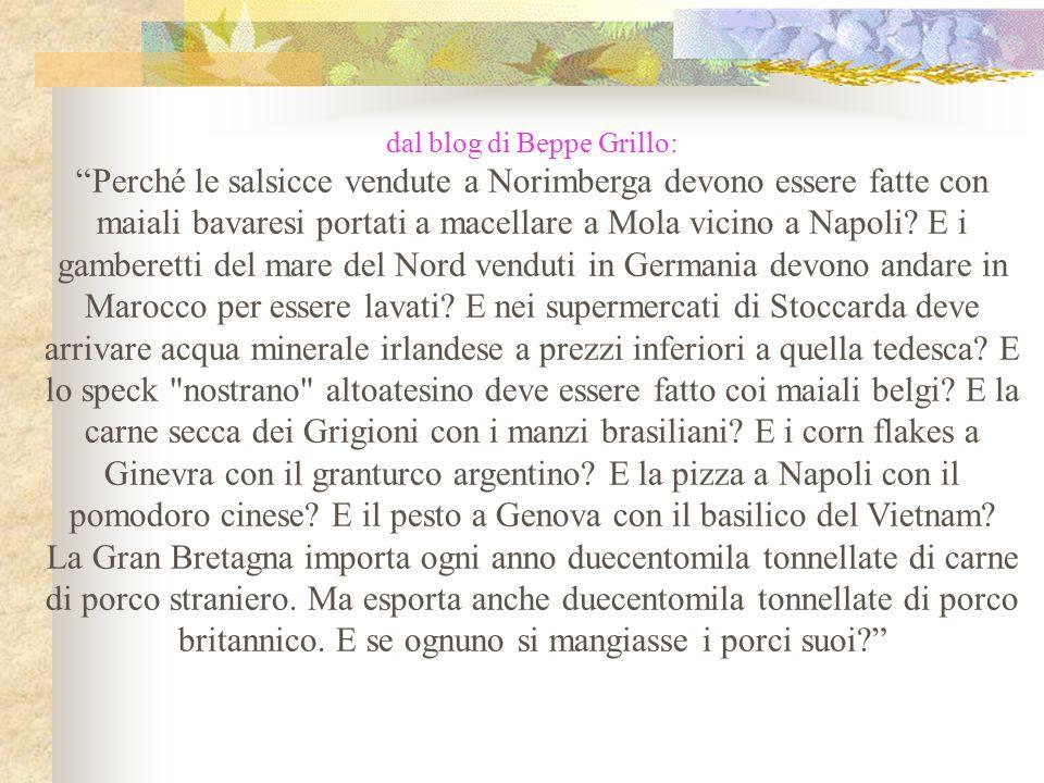 """dal blog di Beppe Grillo: """"Perché le salsicce vendute a Norimberga devono essere fatte con maiali bavaresi portati a macellare a Mola vicino a Napoli?"""