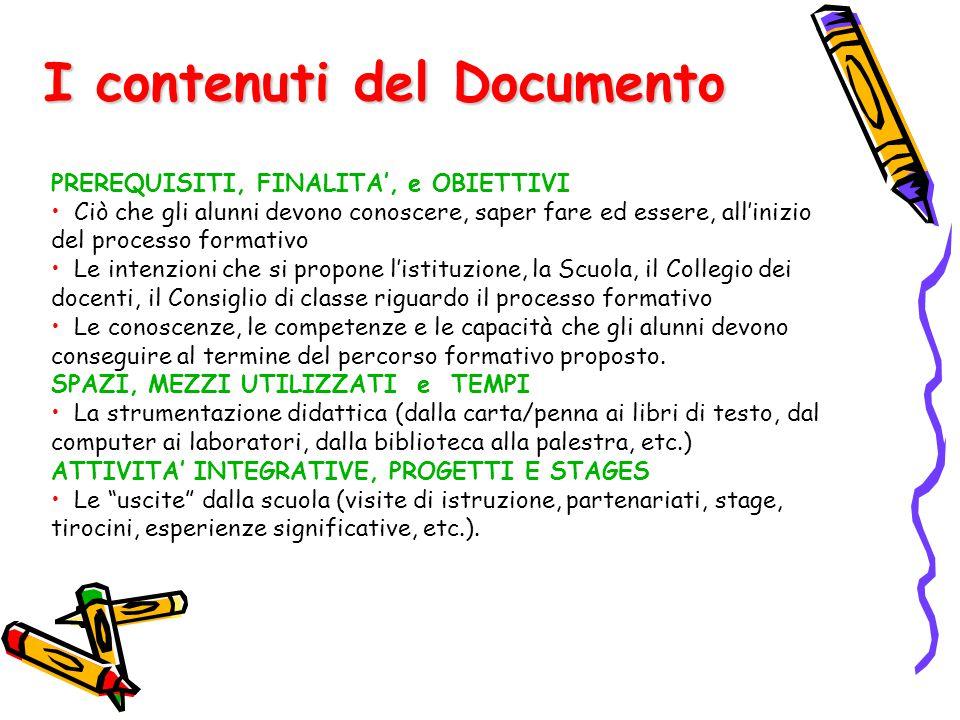 I contenuti del Documento PREREQUISITI, FINALITA', e OBIETTIVI Ciò che gli alunni devono conoscere, saper fare ed essere, all'inizio del processo form