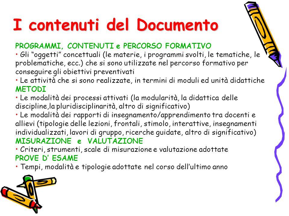 """I contenuti del Documento PROGRAMMI, CONTENUTI e PERCORSO FORMATIVO Gli """"oggetti"""" concettuali (le materie, i programmi svolti, le tematiche, le proble"""