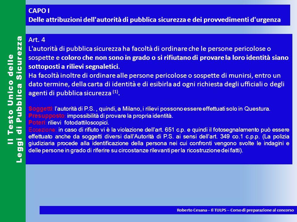 CAPO V Della prevenzione di infortuni e disastri Il Testo Unico delle Leggi di Pubblica Sicurezza Roberto Cesana – Il TULPS – Corso di preparazione al concorso Art.