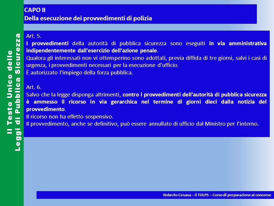 TITOLO III DISPOSIZIONI RELATIVE AGLI SPETTACOLI, ESERCIZI PUBBLICI, AGENZIE, TIPOGRAFIE, AFFISSIONI, MESTIERI GIROVAGHI, OPERAI E DOMESTICI Il Testo Unico delle Leggi di Pubblica Sicurezza Roberto Cesana – Il TULPS – Corso di preparazione al concorso
