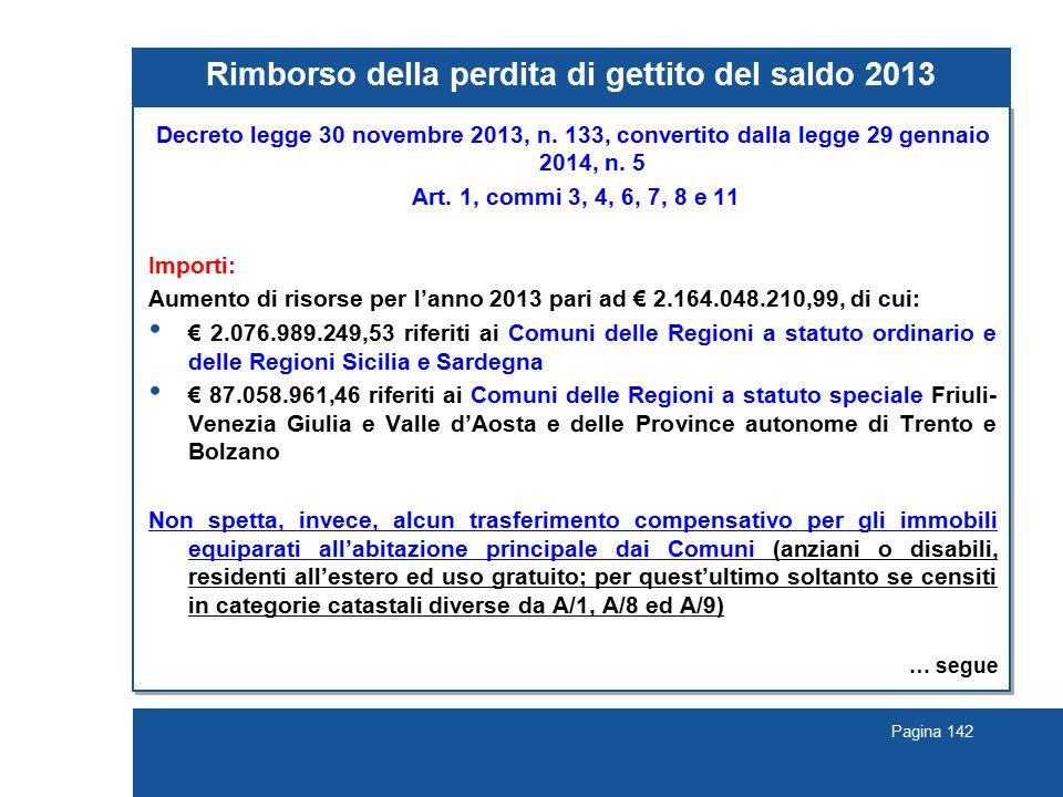 Pagina 142 Rimborso della perdita di gettito del saldo 2013 Decreto legge 30 novembre 2013, n.