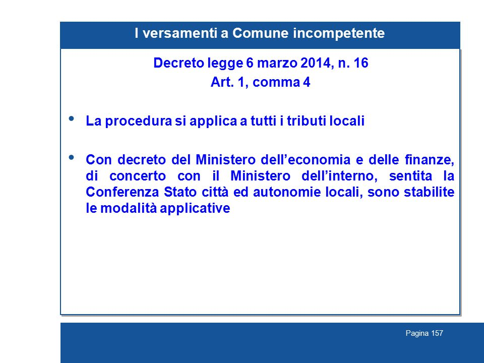 Pagina 157 I versamenti a Comune incompetente Decreto legge 6 marzo 2014, n.