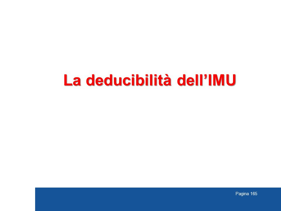 Pagina 165 La deducibilità dell'IMU