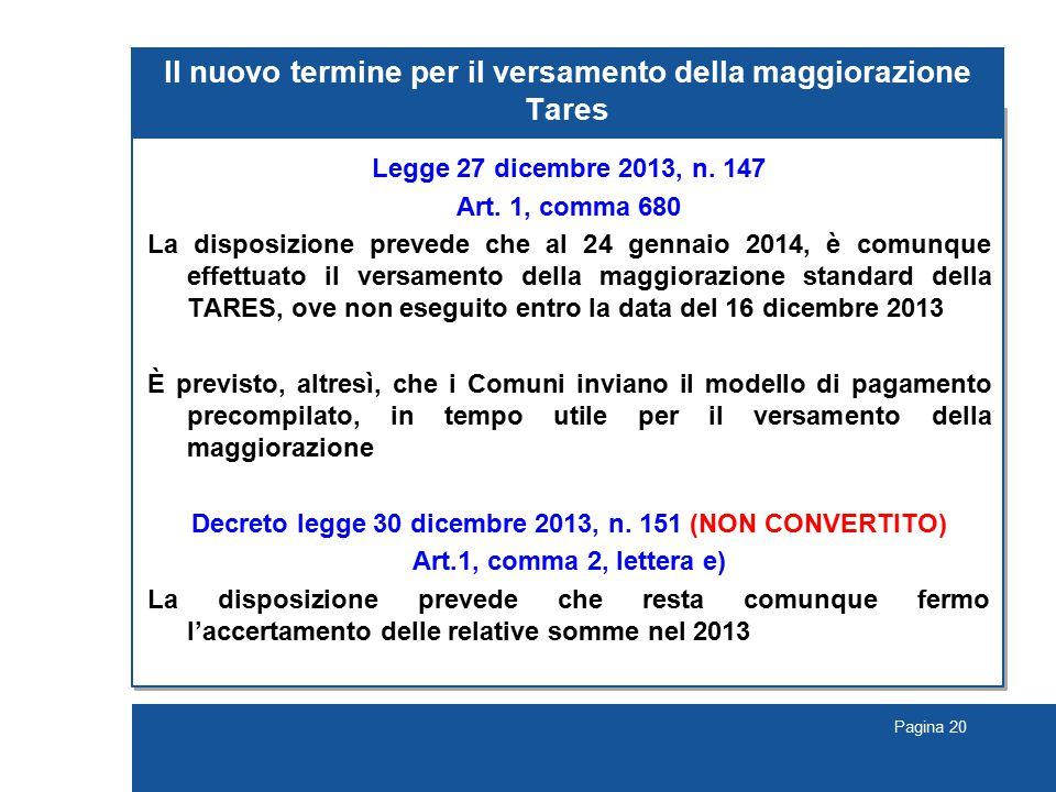 Pagina 20 Il nuovo termine per il versamento della maggiorazione Tares Legge 27 dicembre 2013, n.