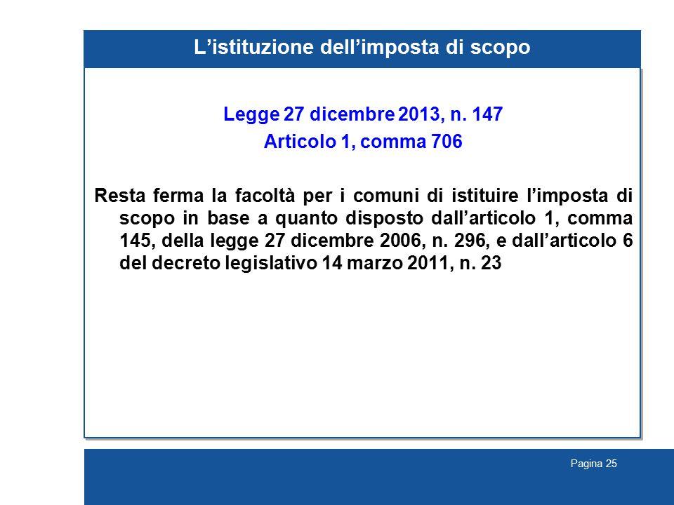 Pagina 25 L'istituzione dell'imposta di scopo Legge 27 dicembre 2013, n.