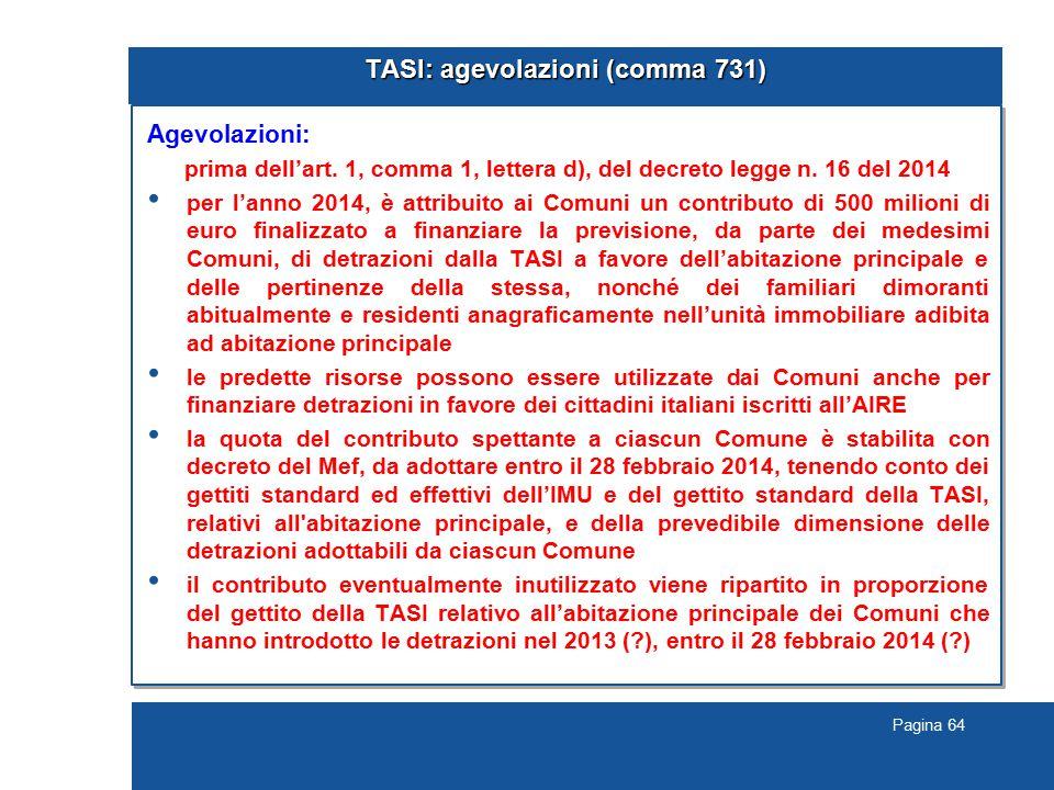 Pagina 64 TASI: agevolazioni (comma 731) Agevolazioni: prima dell'art.