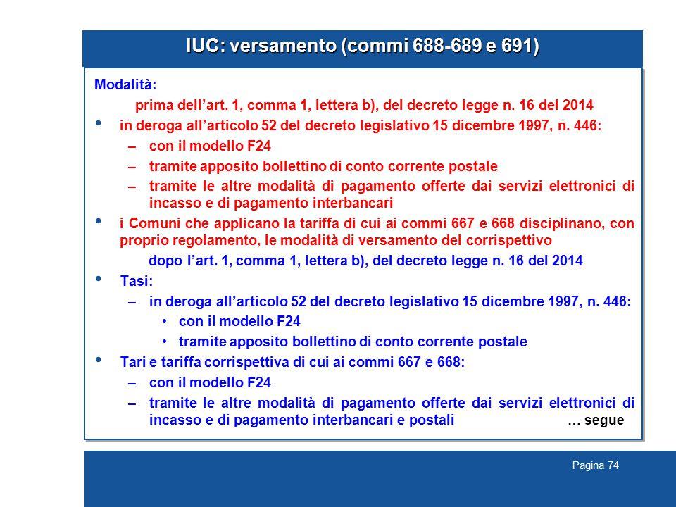 Pagina 74 IUC: versamento (commi 688-689 e 691) Modalità: prima dell'art.