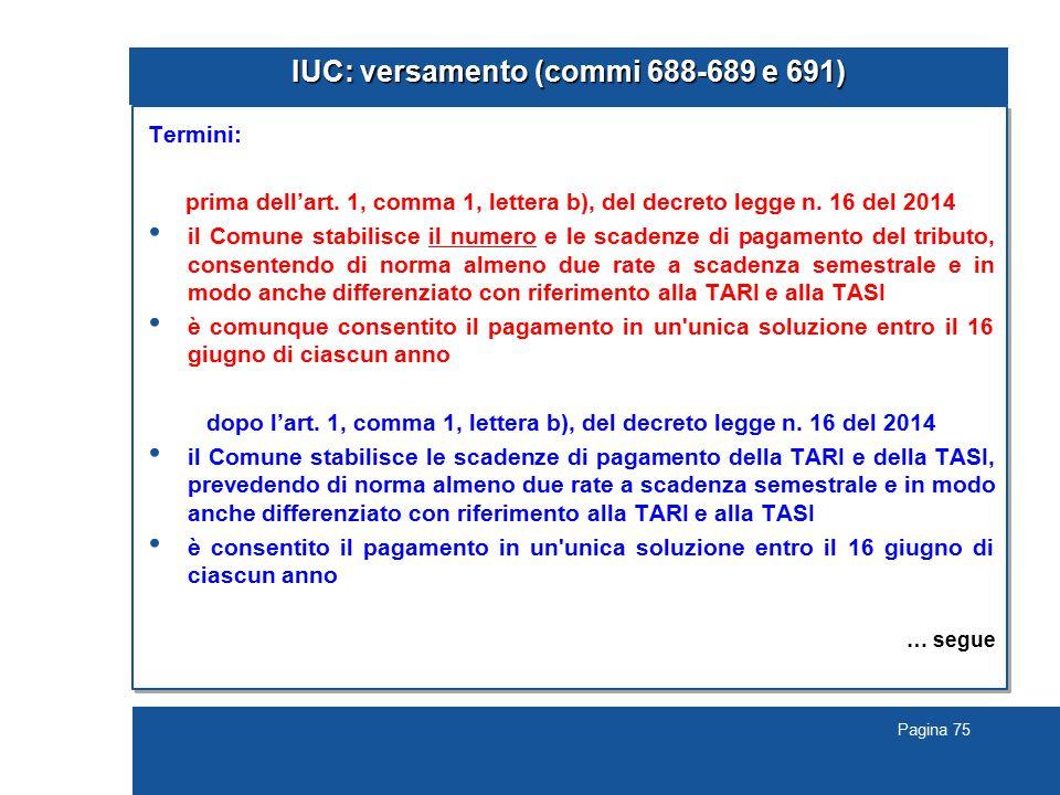 Pagina 75 IUC: versamento (commi 688-689 e 691) Termini: prima dell'art.