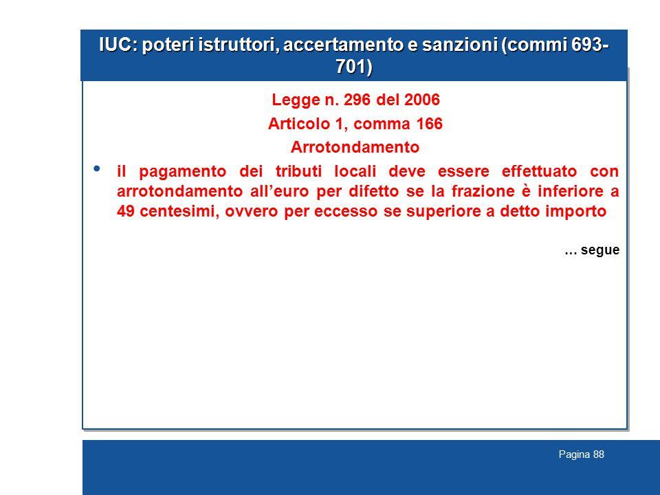 Pagina 88 IUC: poteri istruttori, accertamento e sanzioni (commi 693- 701) Legge n.